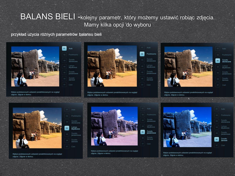 BALANS BIELI - kolejny parametr, który możemy ustawić robiąc zdjęcia. Mamy kilka opcji do wyboru przykład użycia różnych parametrów balansu bieli