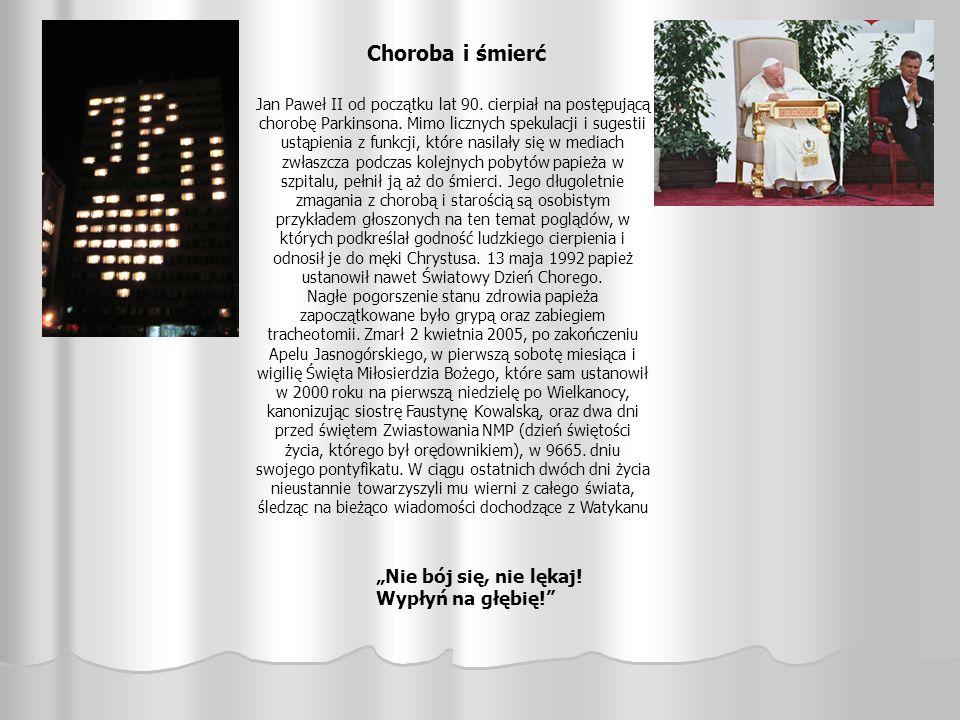 Choroba i śmierć Jan Paweł II od początku lat 90. cierpiał na postępującą chorobę Parkinsona. Mimo licznych spekulacji i sugestii ustąpienia z funkcji