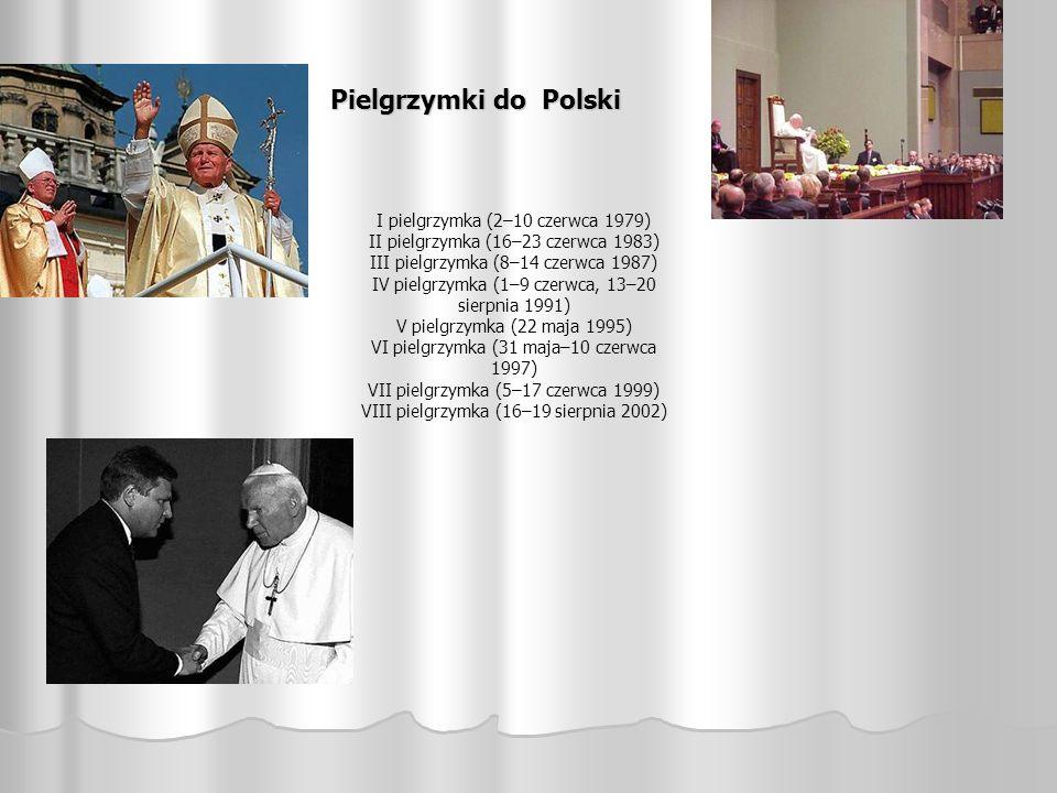 Pielgrzymki do Polski I pielgrzymka (2–10 czerwca 1979) II pielgrzymka (16–23 czerwca 1983) III pielgrzymka (8–14 czerwca 1987) IV pielgrzymka (1–9 cz