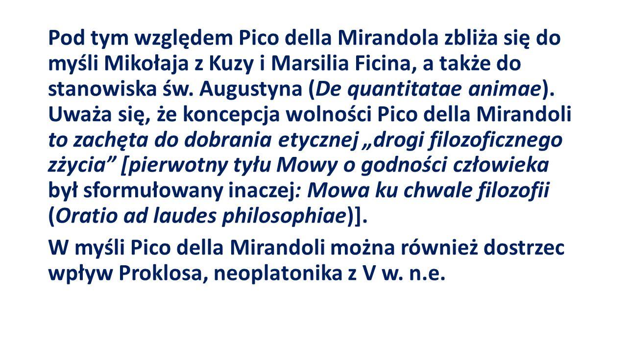 Pod tym względem Pico della Mirandola zbliża się do myśli Mikołaja z Kuzy i Marsilia Ficina, a także do stanowiska św.