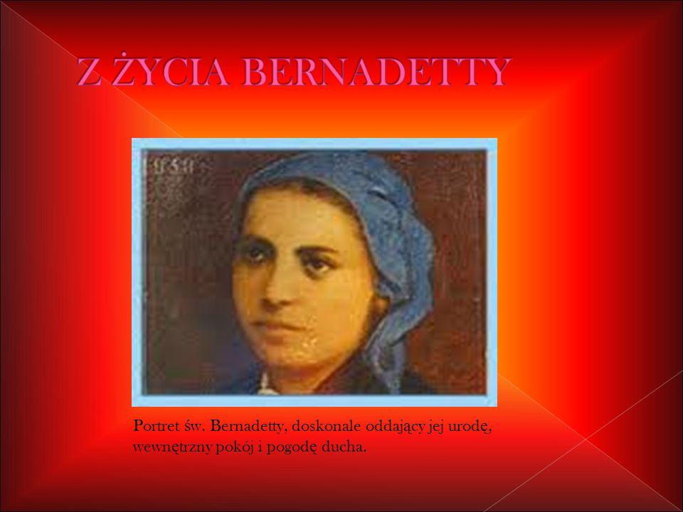 Portret ś w. Bernadetty, doskonale oddaj ą cy jej urod ę, wewn ę trzny pokój i pogod ę ducha.