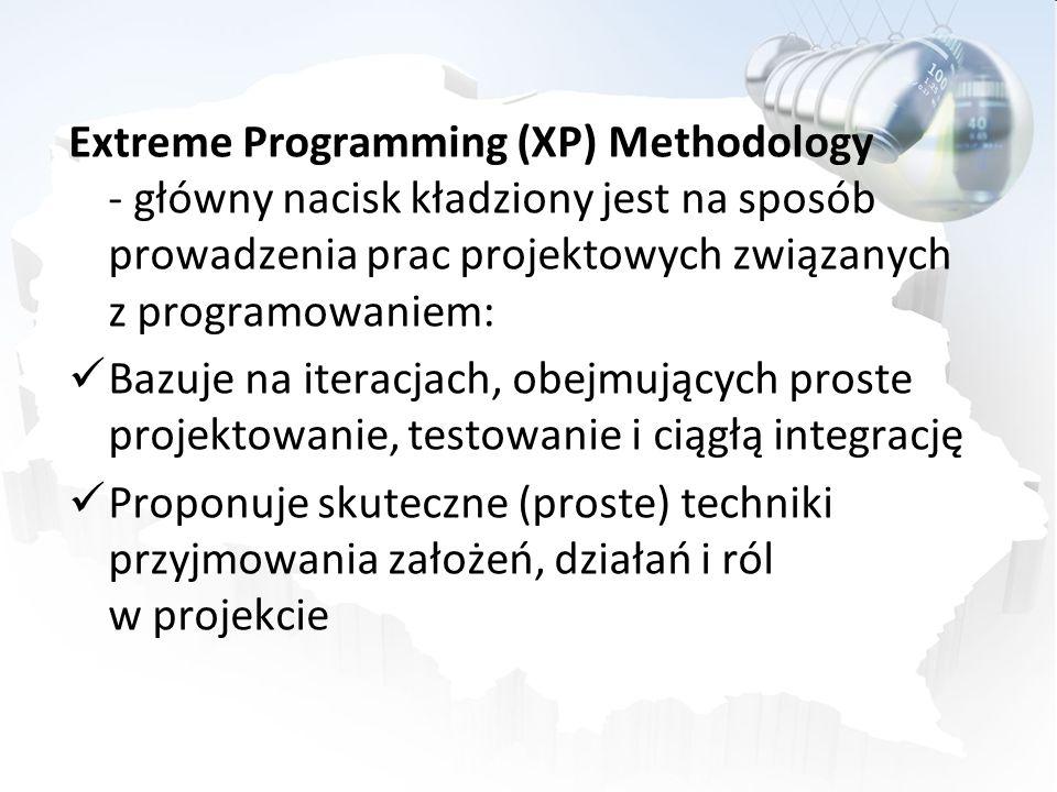 Extreme Programming (XP) Methodology - główny nacisk kładziony jest na sposób prowadzenia prac projektowych związanych z programowaniem: Bazuje na ite