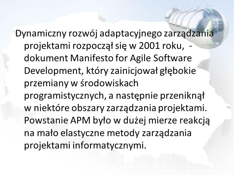 Dynamiczny rozwój adaptacyjnego zarządzania projektami rozpoczął się w 2001 roku, - dokument Manifesto for Agile Software Development, który zainicjow