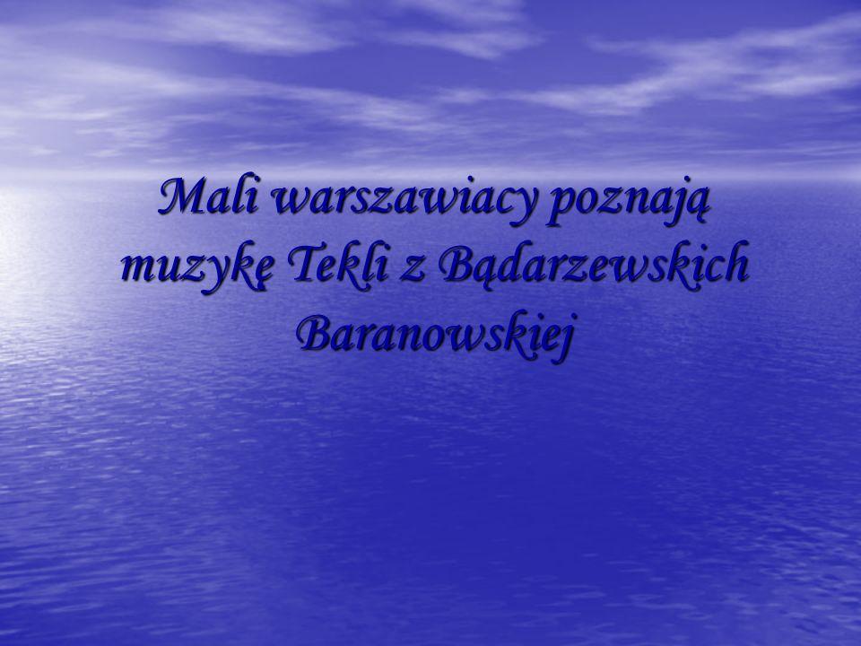 Mali warszawiacy poznają muzykę Tekli z Bądarzewskich Baranowskiej
