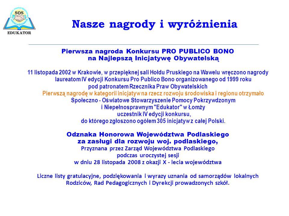 Pierwsza nagroda Konkursu PRO PUBLICO BONO na Najlepszą Inicjatywę Obywatelską 11 listopada 2002 w Krakowie, w przepięknej sali Hołdu Pruskiego na Waw
