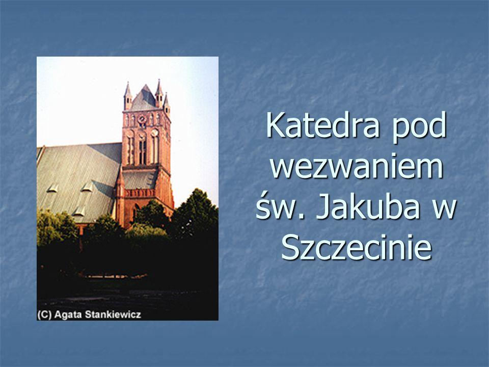 Katedra pod wezwaniem św. Jakuba w Szczecinie