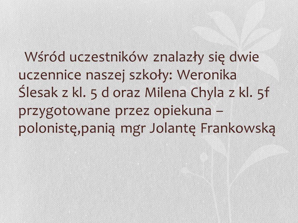 Wśród uczestników znalazły się dwie uczennice naszej szkoły: Weronika Ślesak z kl.
