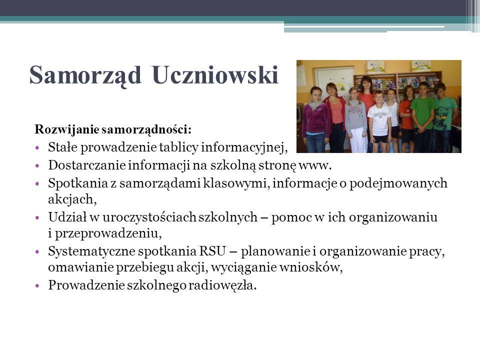 Samorząd Uczniowski Rozwijanie samorządności: Stałe prowadzenie tablicy informacyjnej, Dostarczanie informacji na szkolną stronę www. Spotkania z samo