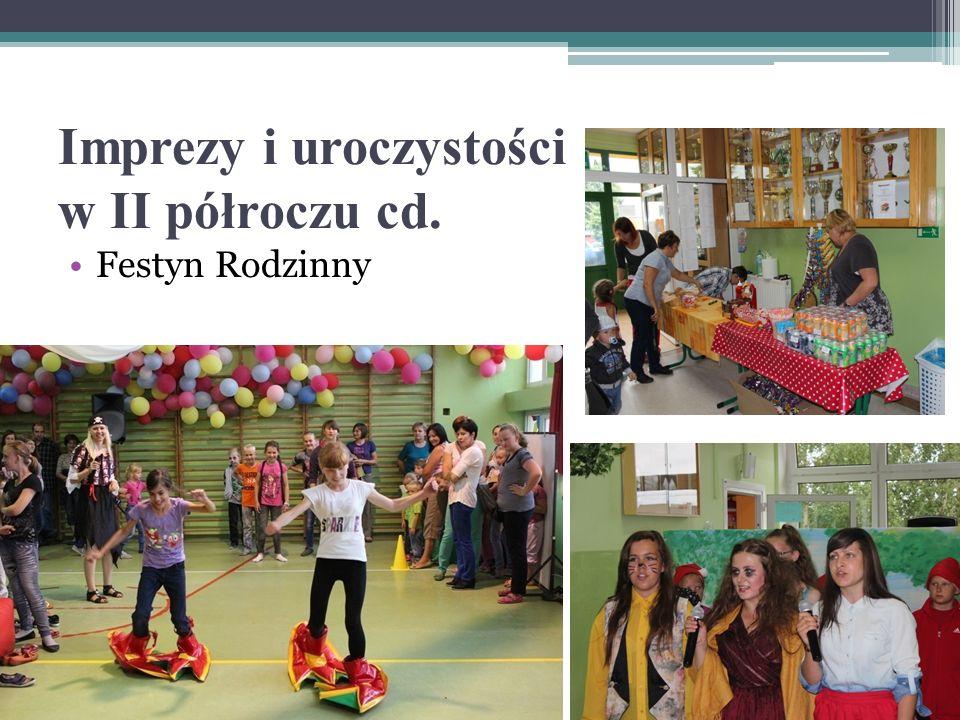 Imprezy i uroczystości w II półroczu cd. Festyn Rodzinny