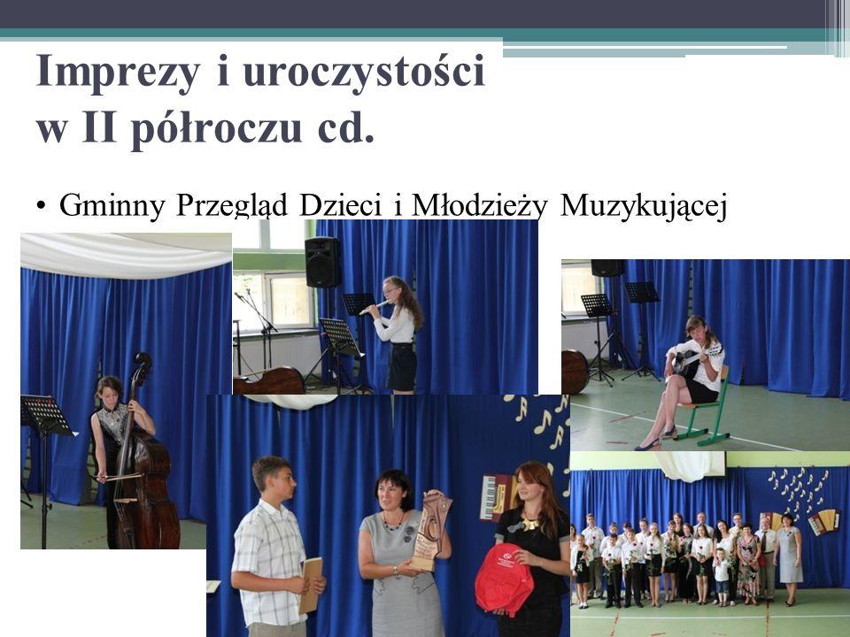 Imprezy i uroczystości w II półroczu cd. Gminny Przegląd Dzieci i Młodzieży Muzykującej