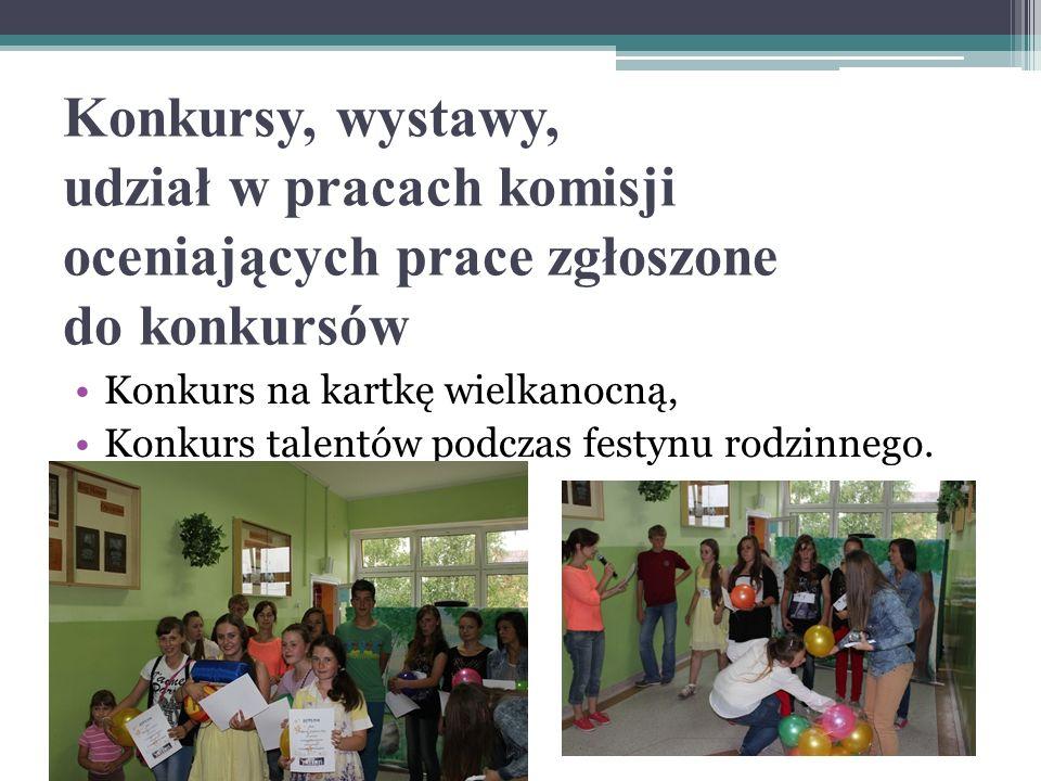 Konkursy, wystawy, udział w pracach komisji oceniających prace zgłoszone do konkursów Konkurs na kartkę wielkanocną, Konkurs talentów podczas festynu rodzinnego.