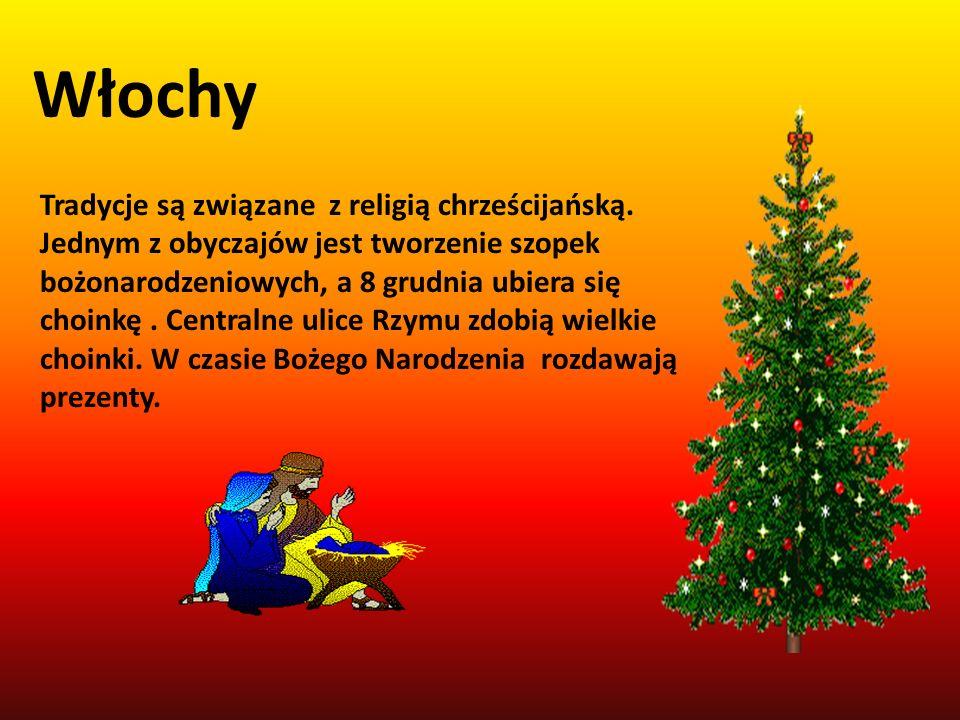 Włochy Tradycje są związane z religią chrześcijańską. Jednym z obyczajów jest tworzenie szopek bożonarodzeniowych, a 8 grudnia ubiera się choinkę. Cen