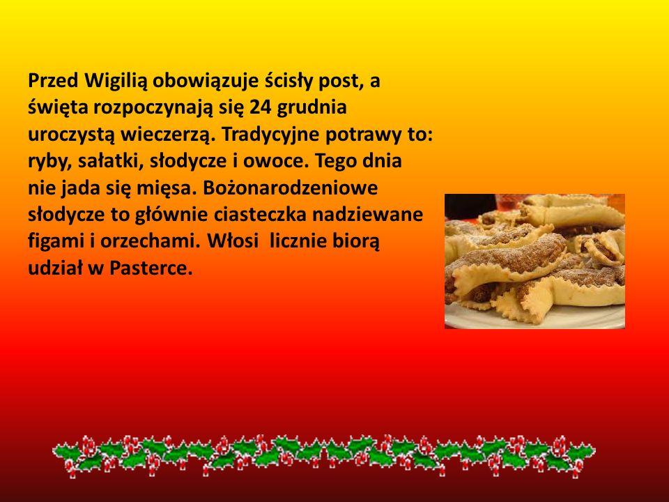 Przed Wigilią obowiązuje ścisły post, a święta rozpoczynają się 24 grudnia uroczystą wieczerzą. Tradycyjne potrawy to: ryby, sałatki, słodycze i owoce