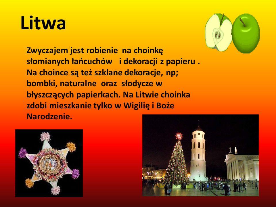 Litwa Zwyczajem jest robienie na choinkę słomianych łańcuchów i dekoracji z papieru. Na choince są też szklane dekoracje, np; bombki, naturalne oraz s