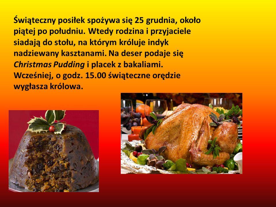 Świąteczny posiłek spożywa się 25 grudnia, około piątej po południu. Wtedy rodzina i przyjaciele siadają do stołu, na którym króluje indyk nadziewany