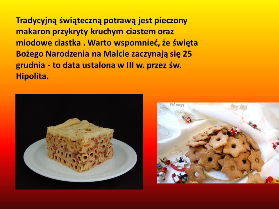 Tradycyjną świąteczną potrawą jest pieczony makaron przykryty kruchym ciastem oraz miodowe ciastka. Warto wspomnieć, że święta Bożego Narodzenia na Ma