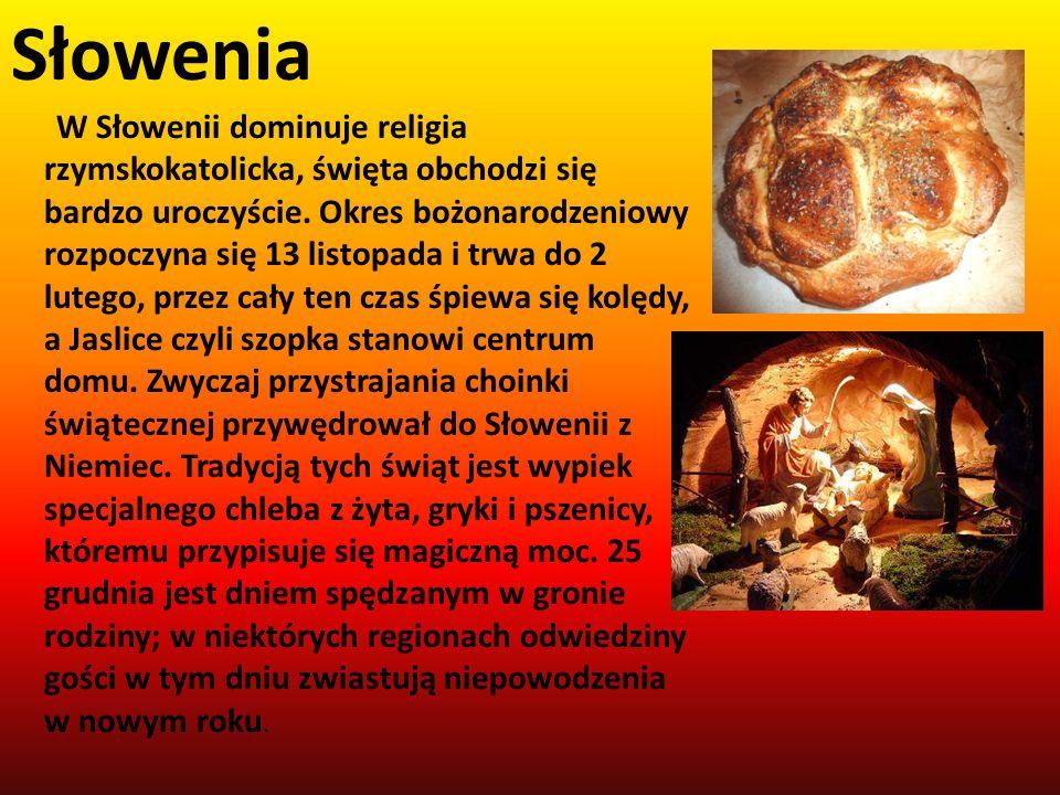Słowenia W Słowenii dominuje religia rzymskokatolicka, święta obchodzi się bardzo uroczyście. Okres bożonarodzeniowy rozpoczyna się 13 listopada i trw