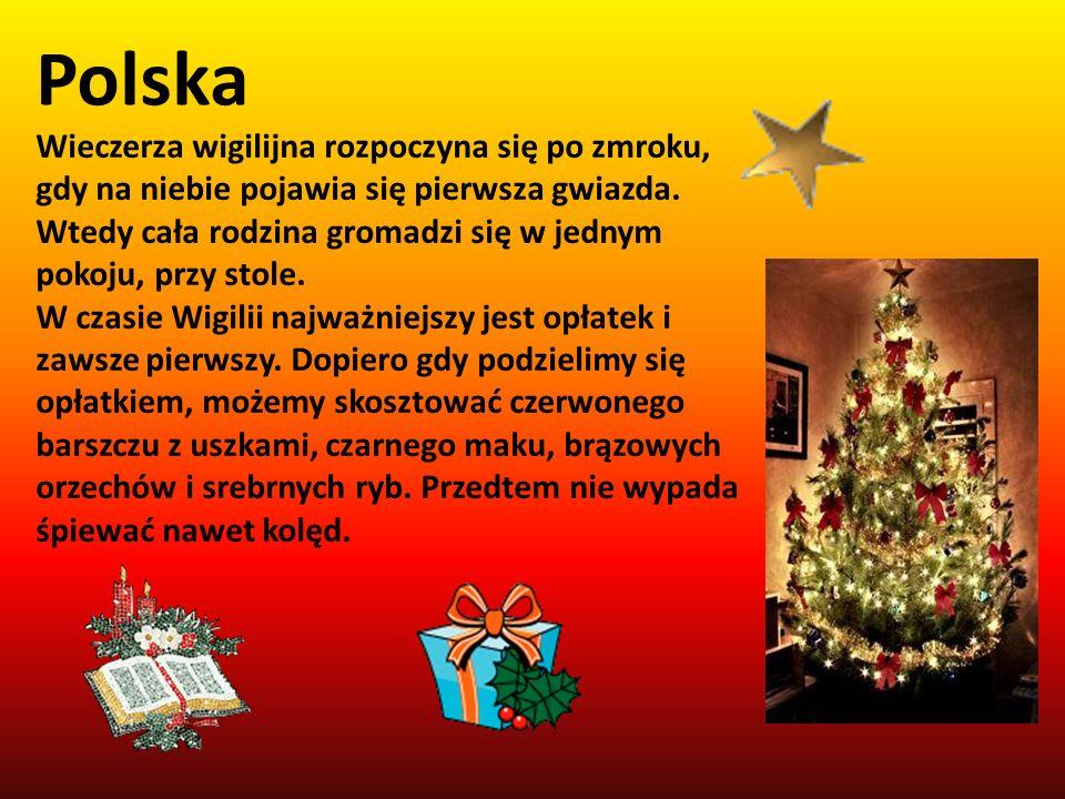 Polska Wieczerza wigilijna rozpoczyna się po zmroku, gdy na niebie pojawia się pierwsza gwiazda. Wtedy cała rodzina gromadzi się w jednym pokoju, przy