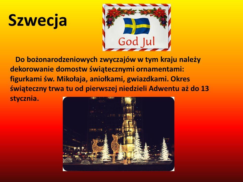 Szwecja Do bożonarodzeniowych zwyczajów w tym kraju należy dekorowanie domostw świątecznymi ornamentami: figurkami św. Mikołaja, aniołkami, gwiazdkami