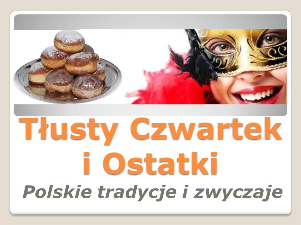 Tłusty Czwartek i Ostatki Polskie tradycje i zwyczaje