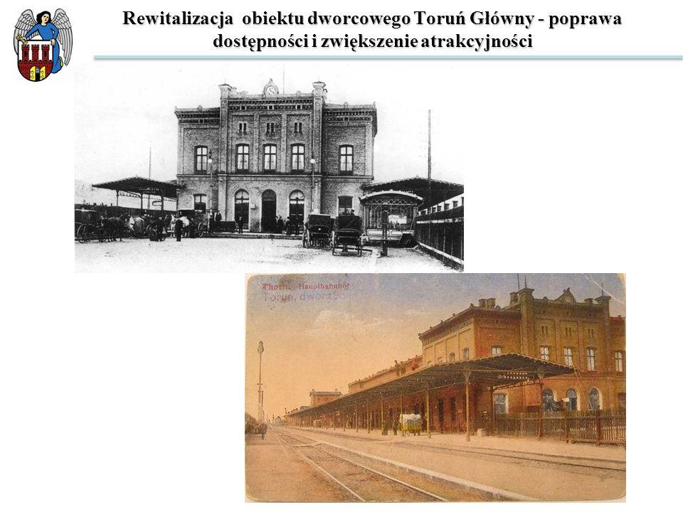 Rewitalizacja obiektu dworcowego Toruń Główny - poprawa dostępności i zwiększenie atrakcyjności Zadanie zostało podzielone funkcjonalnie na następujące podzadania: Zadanie 7A.