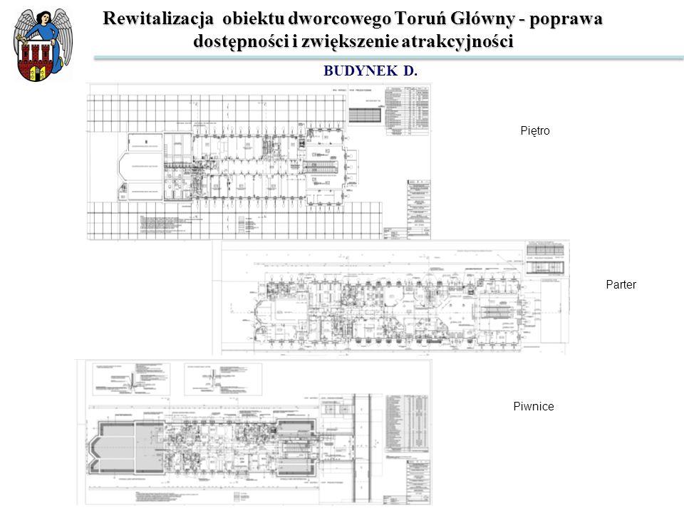 Rewitalizacja obiektu dworcowego Toruń Główny - poprawa dostępności i zwiększenie atrakcyjności BUDYNEK D. Zespół Szkół nr 14 Piętro Parter Piwnice