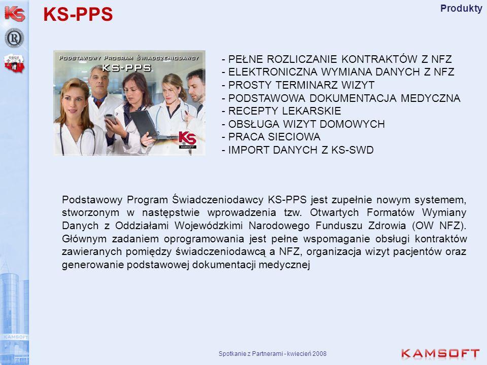 Spotkanie z Partnerami - kwiecień 2008 Produkty - PEŁNE ROZLICZANIE KONTRAKTÓW Z NFZ - ELEKTRONICZNA WYMIANA DANYCH Z NFZ - PROSTY TERMINARZ WIZYT - P