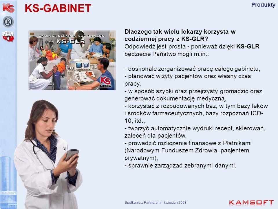 Spotkanie z Partnerami - kwiecień 2008 Produkty Dlaczego tak wielu lekarzy korzysta w codziennej pracy z KS-GLR? Odpowiedź jest prosta - ponieważ dzię