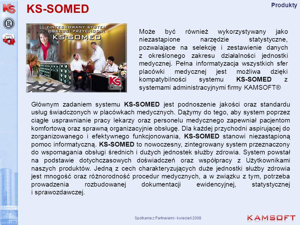 Spotkanie z Partnerami - kwiecień 2008 Produkty Głównym zadaniem systemu KS-SOMED jest podnoszenie jakości oraz standardu usług świadczonych w placówk