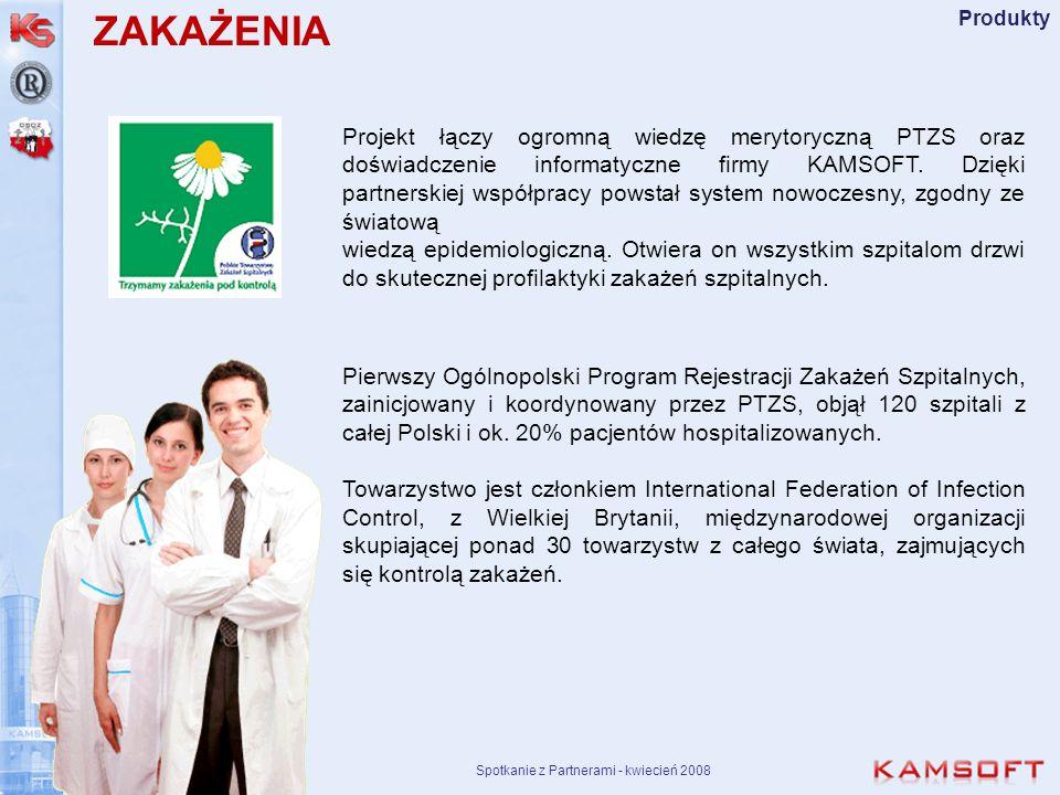 Spotkanie z Partnerami - kwiecień 2008 Produkty Projekt łączy ogromną wiedzę merytoryczną PTZS oraz doświadczenie informatyczne firmy KAMSOFT. Dzięki