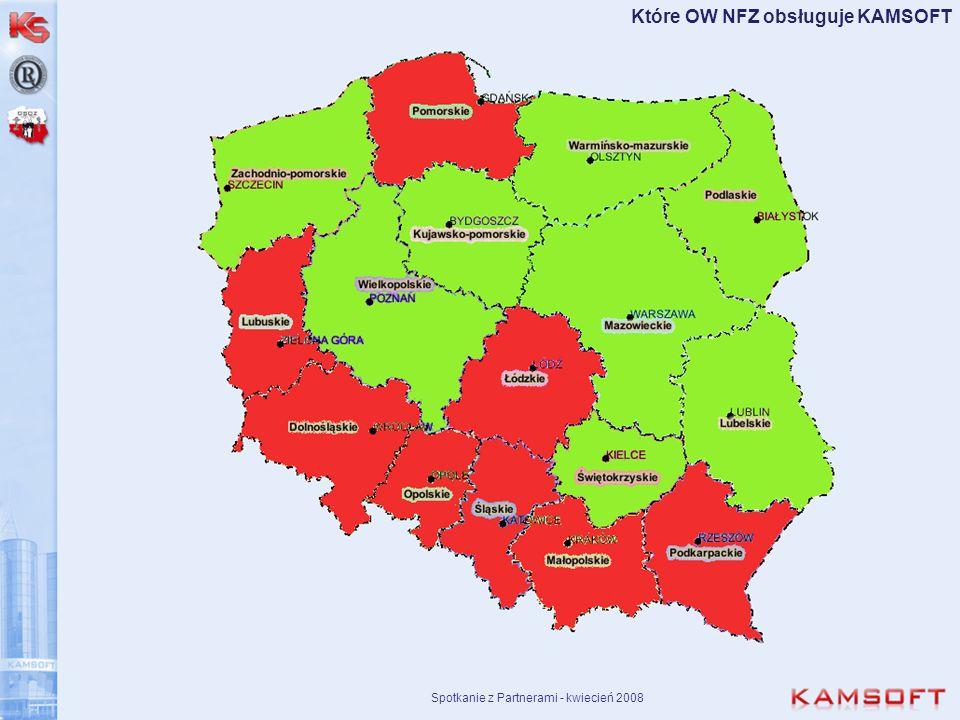 Spotkanie z Partnerami - kwiecień 2008 Które OW NFZ obsługuje KAMSOFT