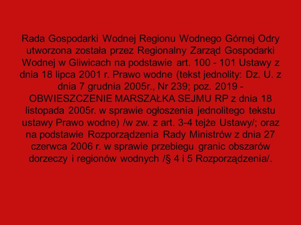 Rada Gospodarki Wodnej Regionu Wodnego Górnej Odry utworzona została przez Regionalny Zarząd Gospodarki Wodnej w Gliwicach na podstawie art. 100 - 101