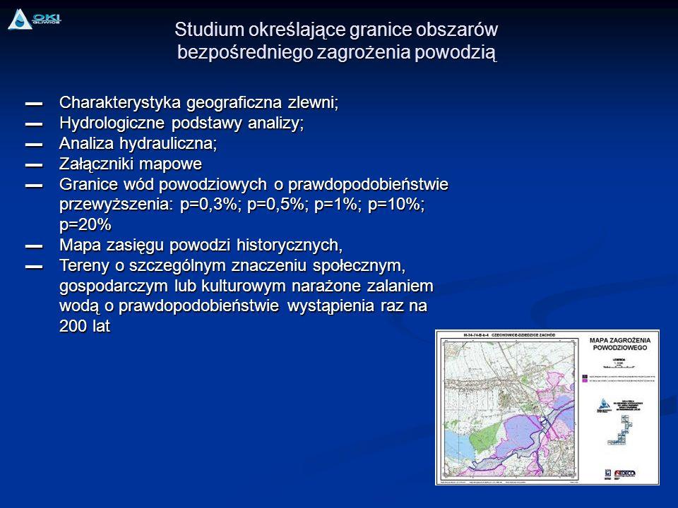 Studium określające granice obszarów bezpośredniego zagrożenia powodzią Charakterystyka geograficzna zlewni;Charakterystyka geograficzna zlewni; Hydro