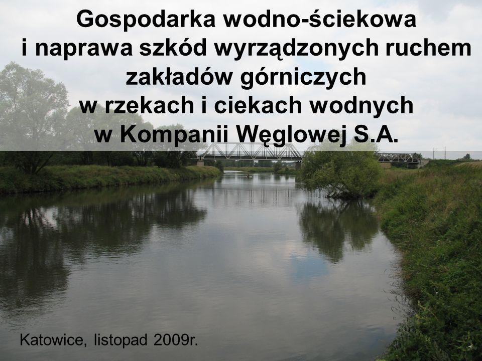 KOMPANIA WĘGLOWA S.A. Gospodarka wodno-ściekowa i naprawa szkód wyrządzonych ruchem zakładów górniczych w rzekach i ciekach wodnych w Kompanii Węglowe