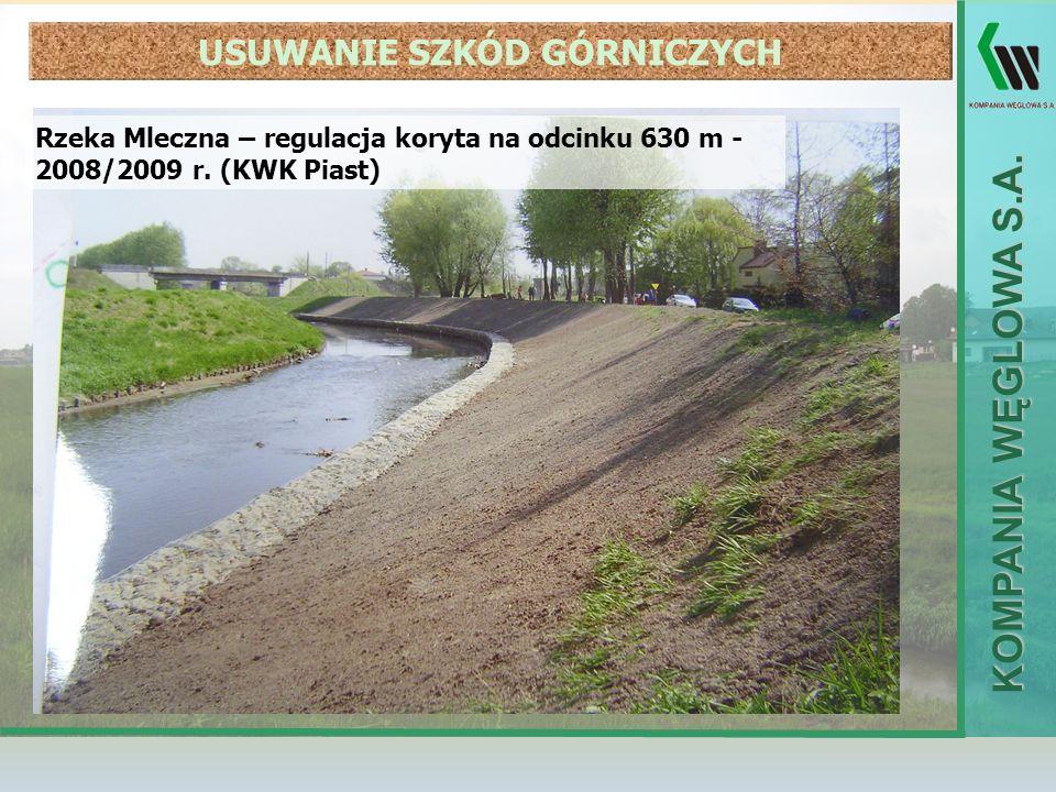 KOMPANIA WĘGLOWA S.A. Rzeka Mleczna – regulacja koryta na odcinku 630 m - 2008/2009 r. (KWK Piast) USUWANIE SZKÓD GÓRNICZYCH