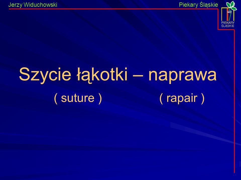 Piekary Śląskie Jerzy WiduchowskiPiekary Śląskie Szycie łąkotki – naprawa ( suture ) ( rapair )