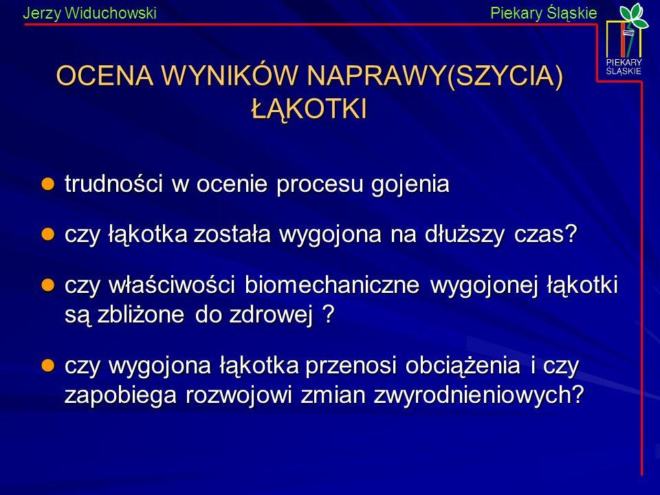 Piekary Śląskie Jerzy WiduchowskiPiekary Śląskie OCENA WYNIKÓW NAPRAWY(SZYCIA) ŁĄKOTKI trudności w ocenie procesu gojenia trudności w ocenie procesu g
