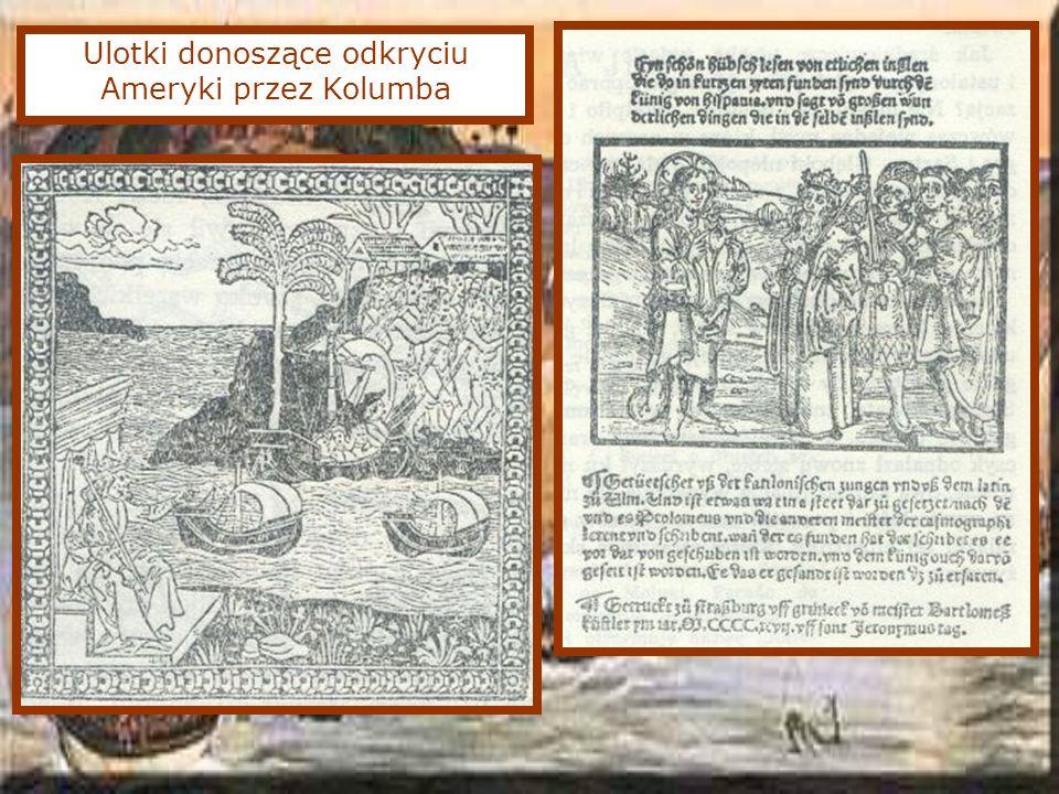 Ulotki donoszące odkryciu Ameryki przez Kolumba