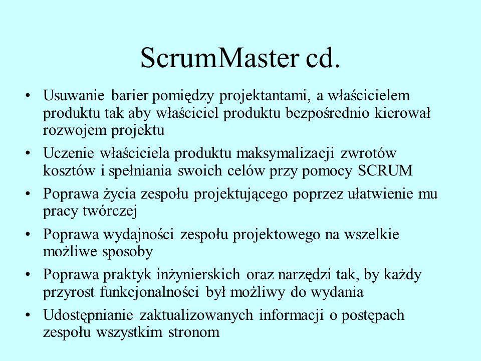 ScrumMaster cd. Usuwanie barier pomiędzy projektantami, a właścicielem produktu tak aby właściciel produktu bezpośrednio kierował rozwojem projektu Uc