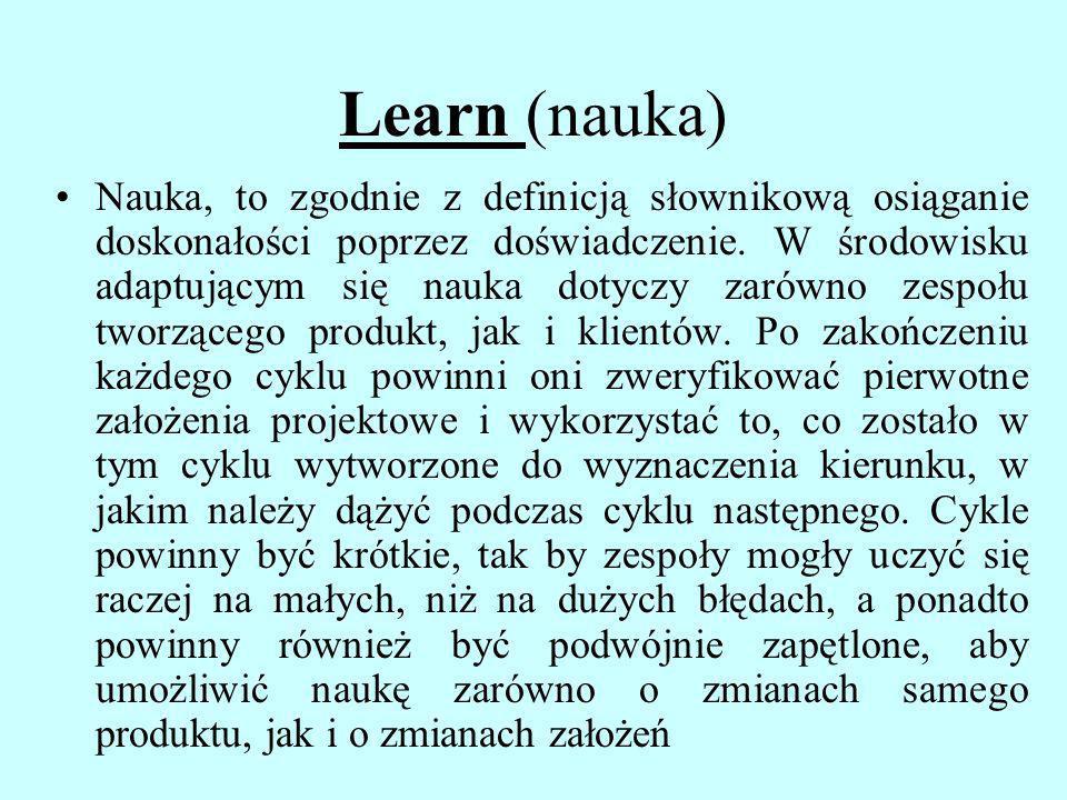 Learn (nauka) Nauka, to zgodnie z definicją słownikową osiąganie doskonałości poprzez doświadczenie. W środowisku adaptującym się nauka dotyczy zarówn