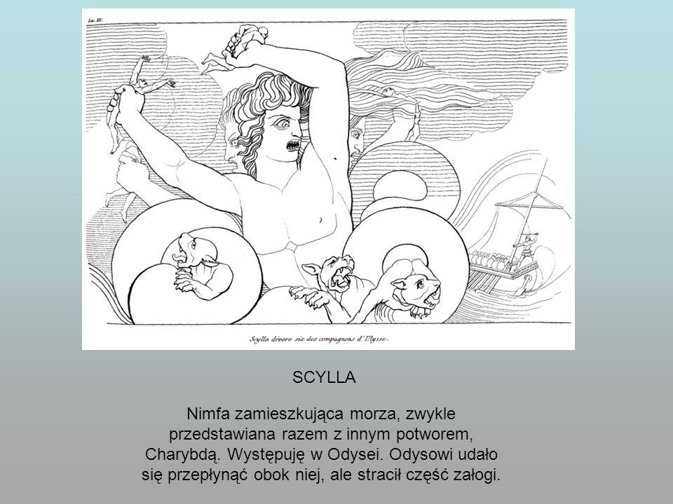Nimfa zamieszkująca morza, zwykle przedstawiana razem z innym potworem, Charybdą. Występuję w Odysei. Odysowi udało się przepłynąć obok niej, ale stra