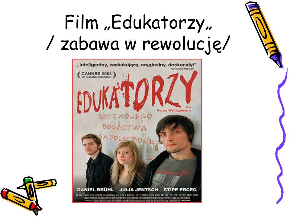Film Edukatorzy / zabawa w rewolucję/
