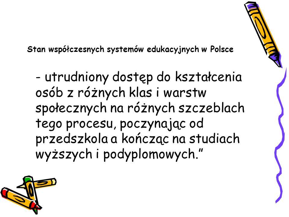 Stan współczesnych systemów edukacyjnych w Polsce - utrudniony dostęp do kształcenia osób z różnych klas i warstw społecznych na różnych szczeblach te
