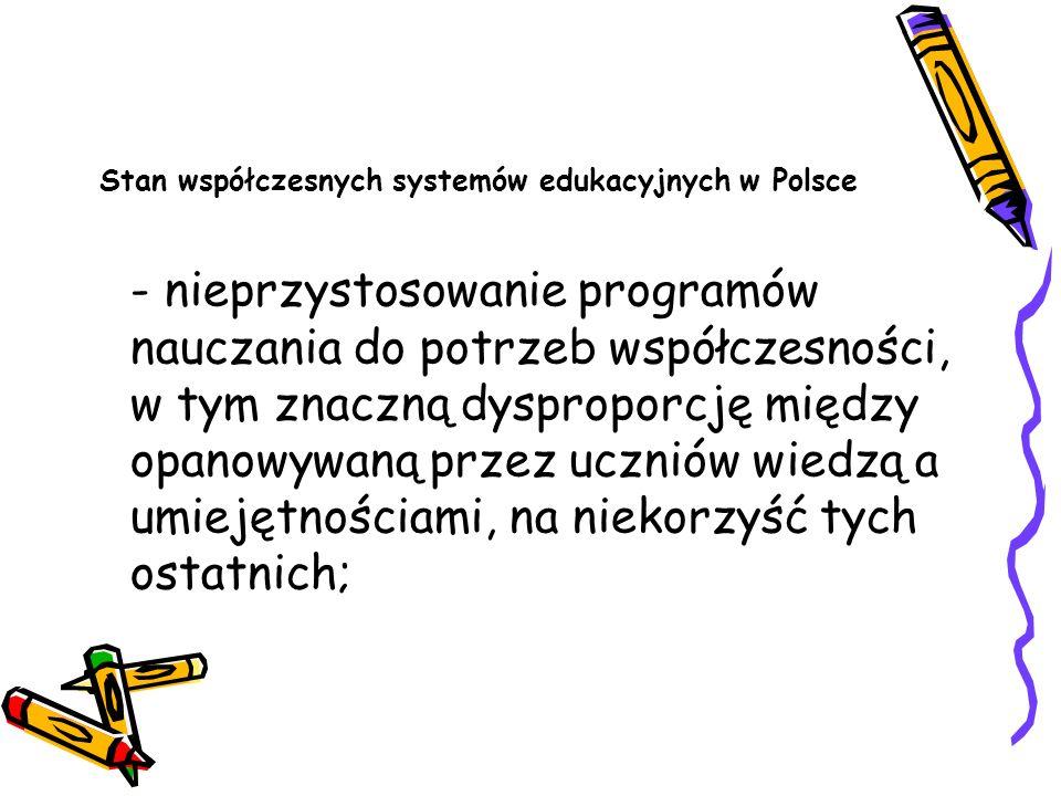 Stan współczesnych systemów edukacyjnych w Polsce - nieprzystosowanie programów nauczania do potrzeb współczesności, w tym znaczną dysproporcję między