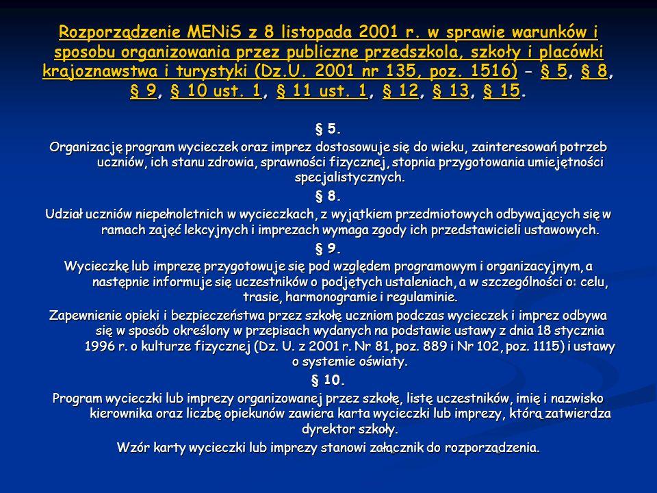 Rozporządzenie MENiS z 8 listopada 2001 r. w sprawie warunków i sposobu organizowania przez publiczne przedszkola, szkoły i placówki krajoznawstwa i t