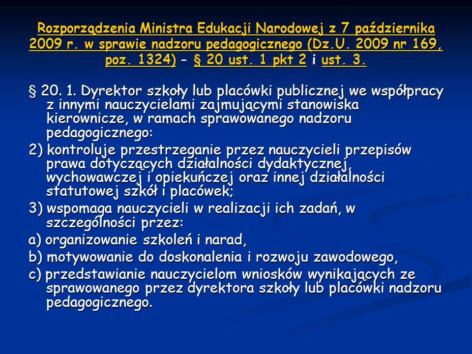 Rozporządzenia Ministra Edukacji Narodowej z 7 października 2009 r. w sprawie nadzoru pedagogicznego (Dz.U. 2009 nr 169, poz. 1324)Rozporządzenia Mini