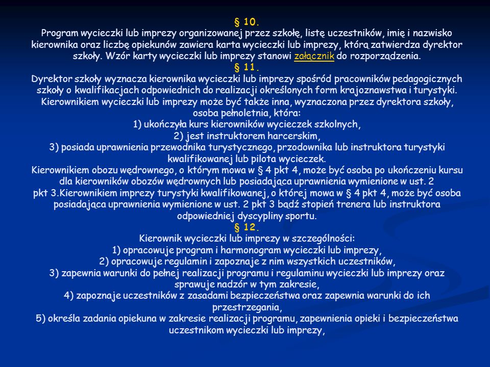 § 10. Program wycieczki lub imprezy organizowanej przez szkołę, listę uczestników, imię i nazwisko kierownika oraz liczbę opiekunów zawiera karta wyci