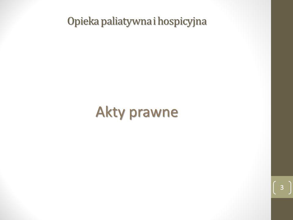 Opieka paliatywna i hospicyjna Akty prawne 3