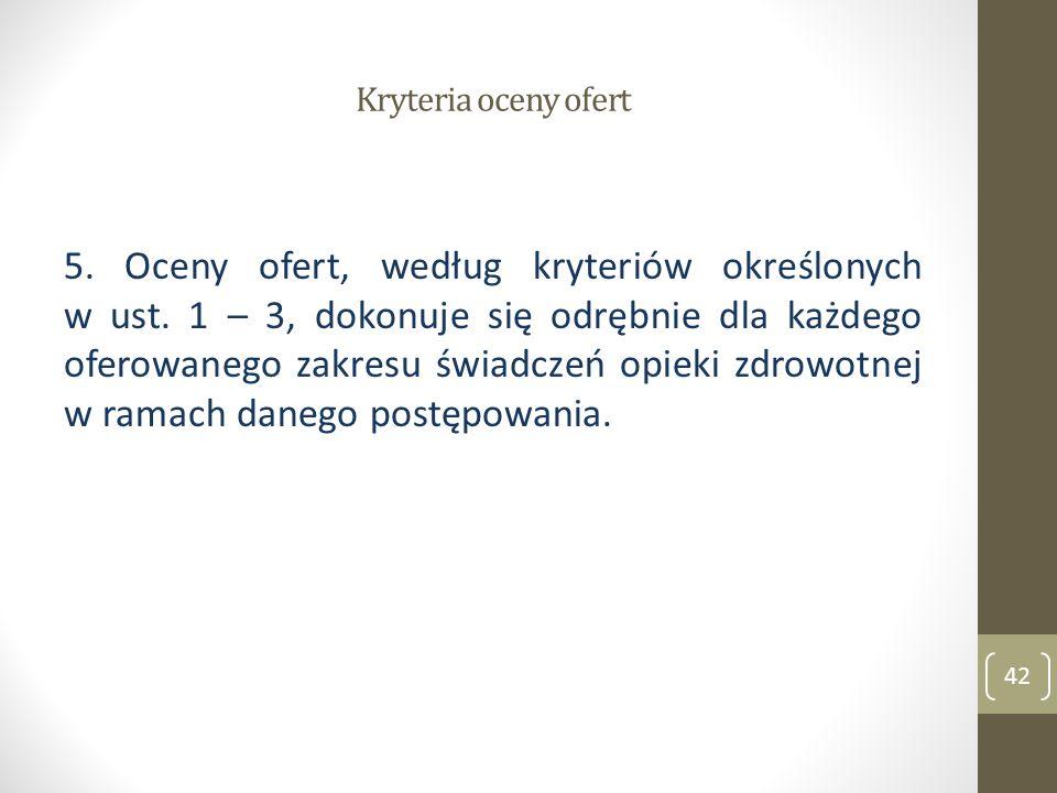 Kryteria oceny ofert 5.Oceny ofert, według kryteriów określonych w ust.