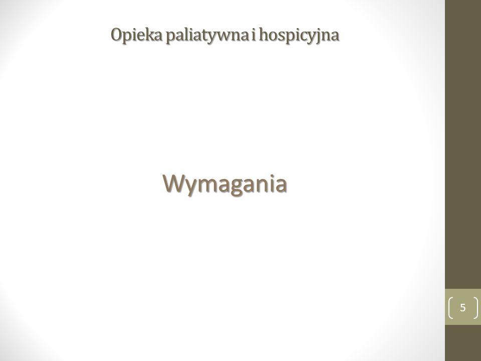 Opieka paliatywna i hospicyjna Wymagania 5